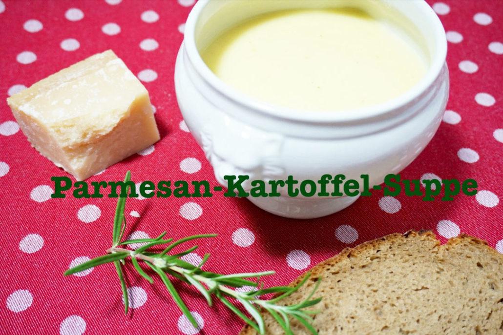einfache Kartoffelsuppe mit Parmesan, Omas Kartoffelsuppe, Kartoffelsuppe püriert, schnelle Kartoffelsuppe Thermomix, Kartoffelcremesuppe
