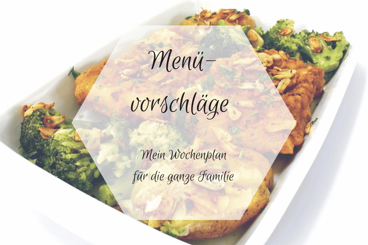Menüvorschläge – Mein Wochenplan für die ganze Familie