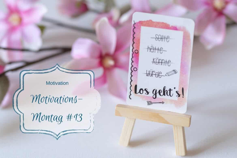 Motivations-Montag 13/2018 – vom Ferienbeginn und einem neuen Projekt
