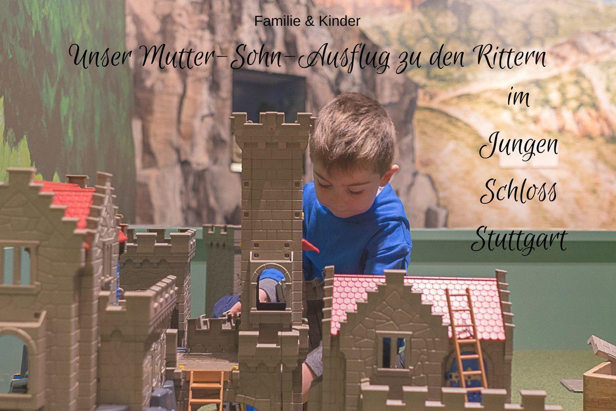"Mutter-Sohn-Ausflug zur Mitmachausstellung ""Die Ritter"" im Jungen Schloss Stuttgart"