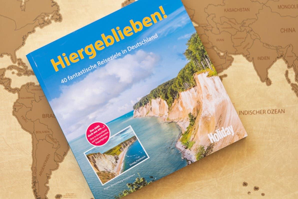 Hiergeblieben! 40 Reiseziele in Deutschland